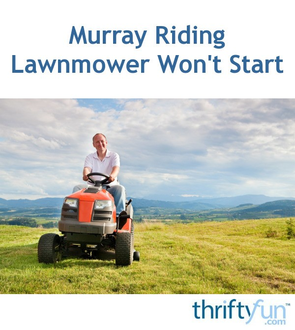 Fabulous Murray Riding Lawnmower Wont Start Thriftyfun Wiring Cloud Hemtshollocom