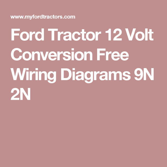Awesome Ford Tractor 12 Volt Conversion Free Wiring Diagrams 9N 2N Ford Wiring Cloud Itislusmarecoveryedborg