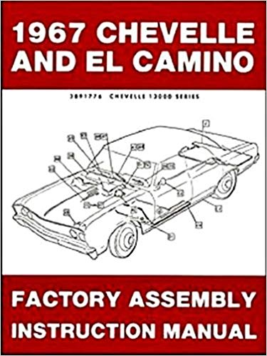 Super 1967 Chevelle El Camino Factory Assembly Manual Reprint Chevrolet Wiring Cloud Orsalboapumohammedshrineorg